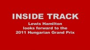 Inside Track - Lewis Hamilton previews the Hungarian Grand Prix