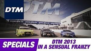 DTM Highlight Film 2013 - In a Sensual Frenzy
